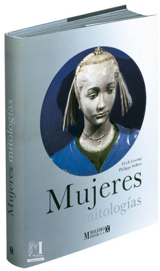 Mujeres. Mitologías Erich Lessing y Philippe Sollers - 3